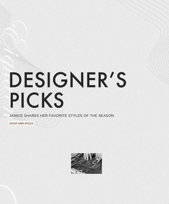 Silver Jeans Co. - Designer's Picks - Janice shares her favorite styles of the season - Shop her Picks