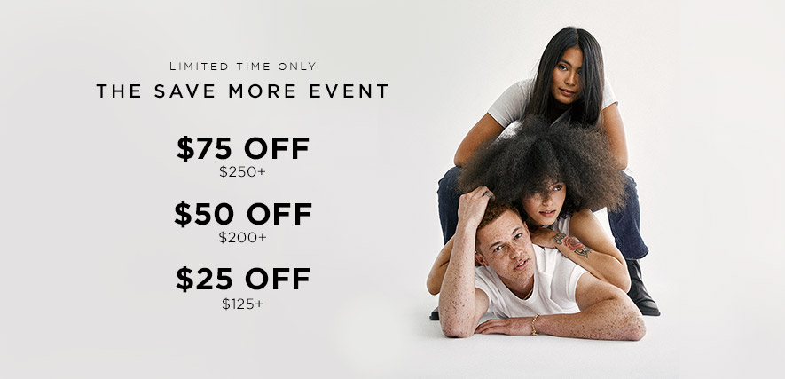Silver Jeans Co. - Limited Time Only - THE SAVE MORE EVENT - $75 OFF $250+ | $50 OFF $200+ | $25 OFF $125+