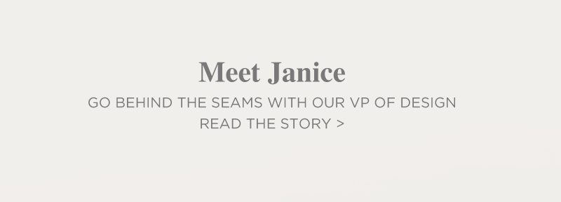 Silver Jeans - Meet Janice - Go behind the seams with our VP of Design - Read the Story